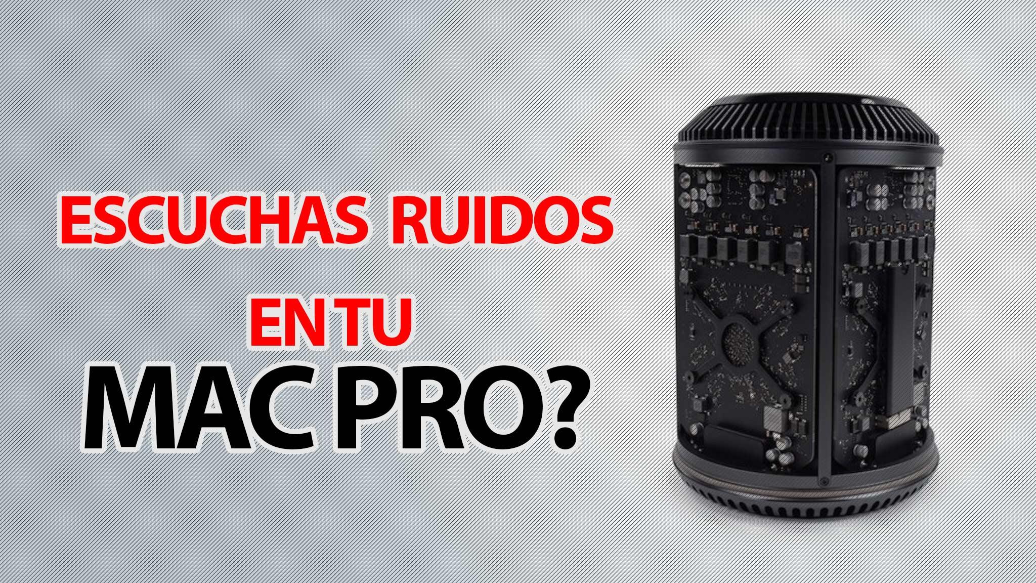 Ruido de Mac Pro